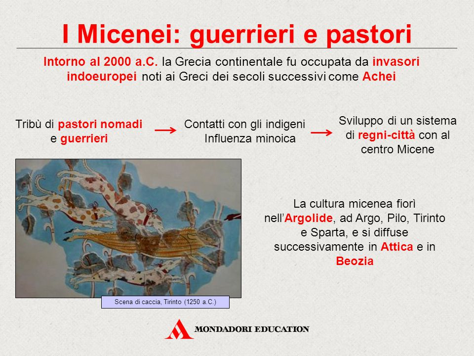 I Micenei: guerrieri e pastori Intorno al 2000 a.C. la Grecia continentale fu occupata da invasori indoeuropei noti ai Greci dei secoli successivi com