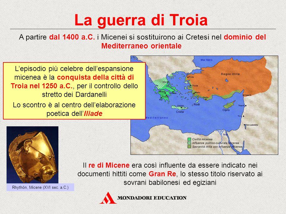 La guerra di Troia Il re di Micene era così influente da essere indicato nei documenti hittiti come Gran Re, lo stesso titolo riservato ai sovrani bab