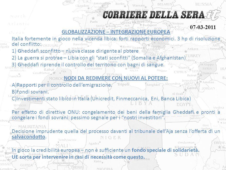 GLOBALIZZAZIONE – INTEGRAZIONE EUROPEA Italia fortemente in gioco nella vicenda libica: forti rapporti economici. 3 hp di risoluzione del conflitto: 1