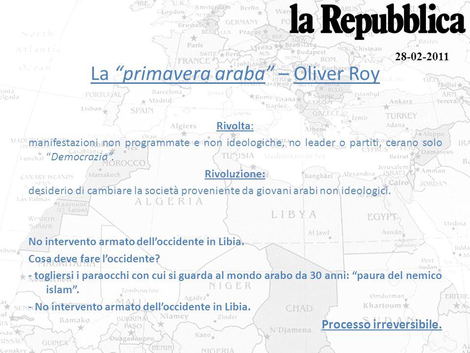 """La """"primavera araba"""" – Oliver Roy Rivolta: manifestazioni non programmate e non ideologiche, no leader o partiti, cerano solo """"Democrazia"""". Rivoluzion"""