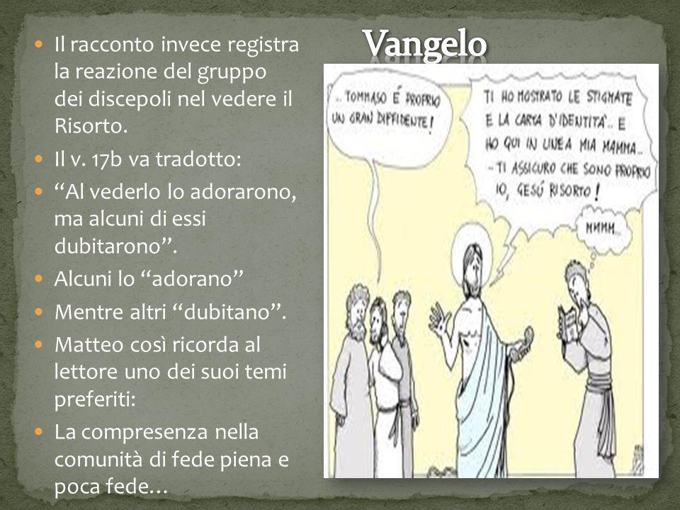 Il racconto invece registra la reazione del gruppo dei discepoli nel vedere il Risorto.