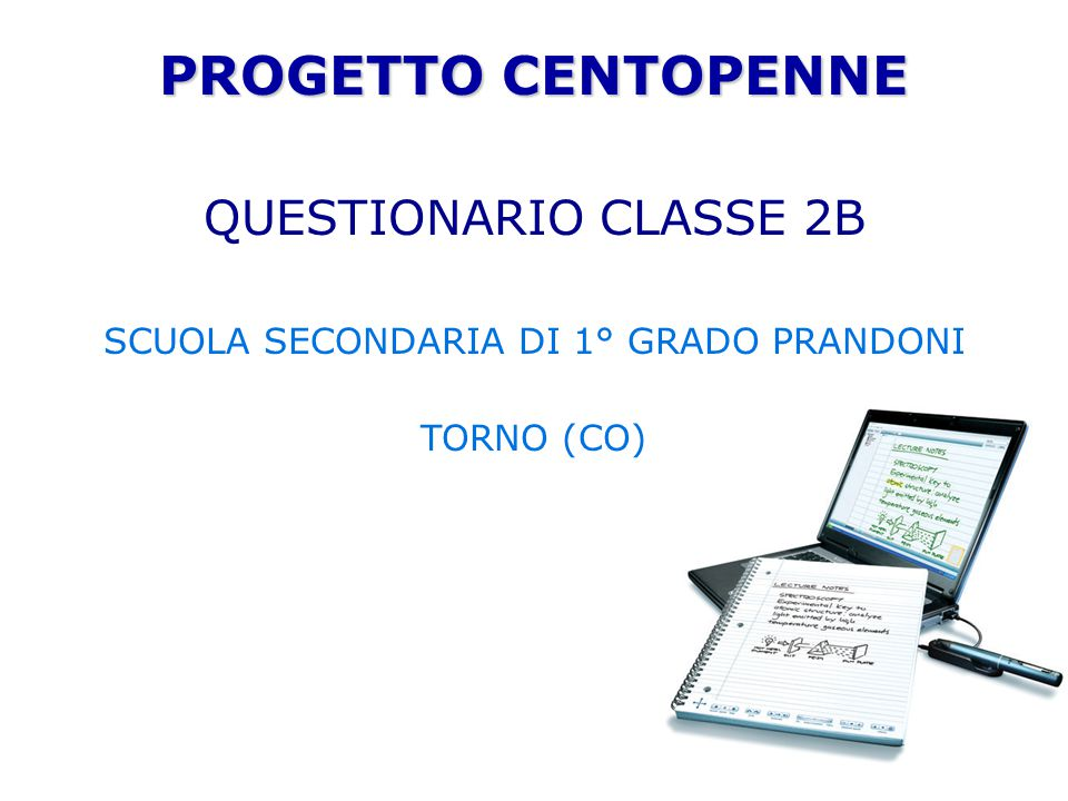 PROGETTO CENTOPENNE QUESTIONARIO CLASSE 2B SCUOLA SECONDARIA DI 1° GRADO PRANDONI TORNO (CO)
