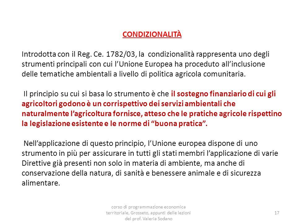 CONDIZIONALITÀ Introdotta con il Reg. Ce.