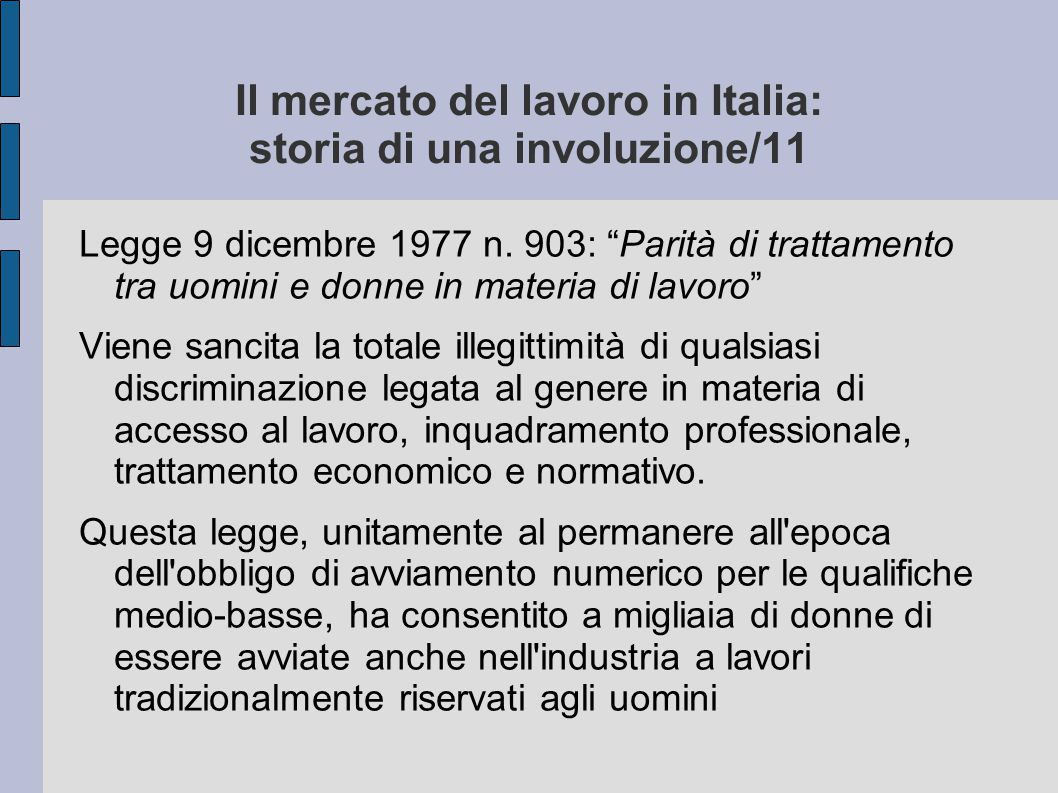 """Il mercato del lavoro in Italia: storia di una involuzione/11 Legge 9 dicembre 1977 n. 903: """"Parità di trattamento tra uomini e donne in materia di la"""