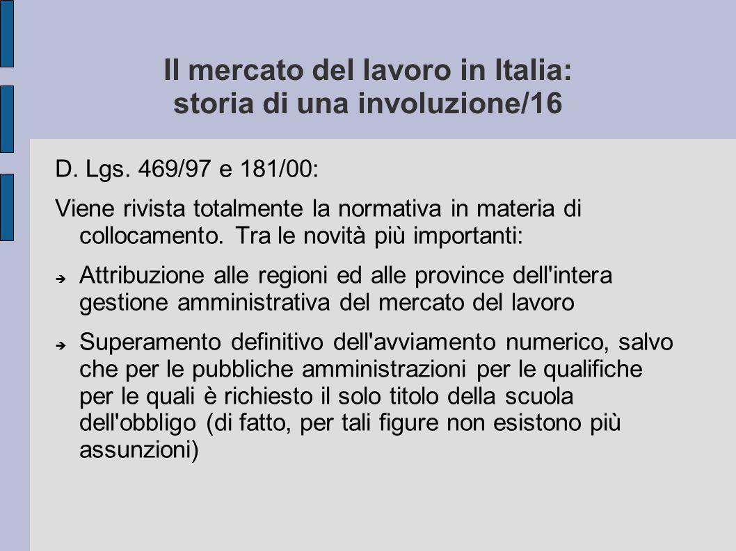 Il mercato del lavoro in Italia: storia di una involuzione/16 D. Lgs. 469/97 e 181/00: Viene rivista totalmente la normativa in materia di collocament