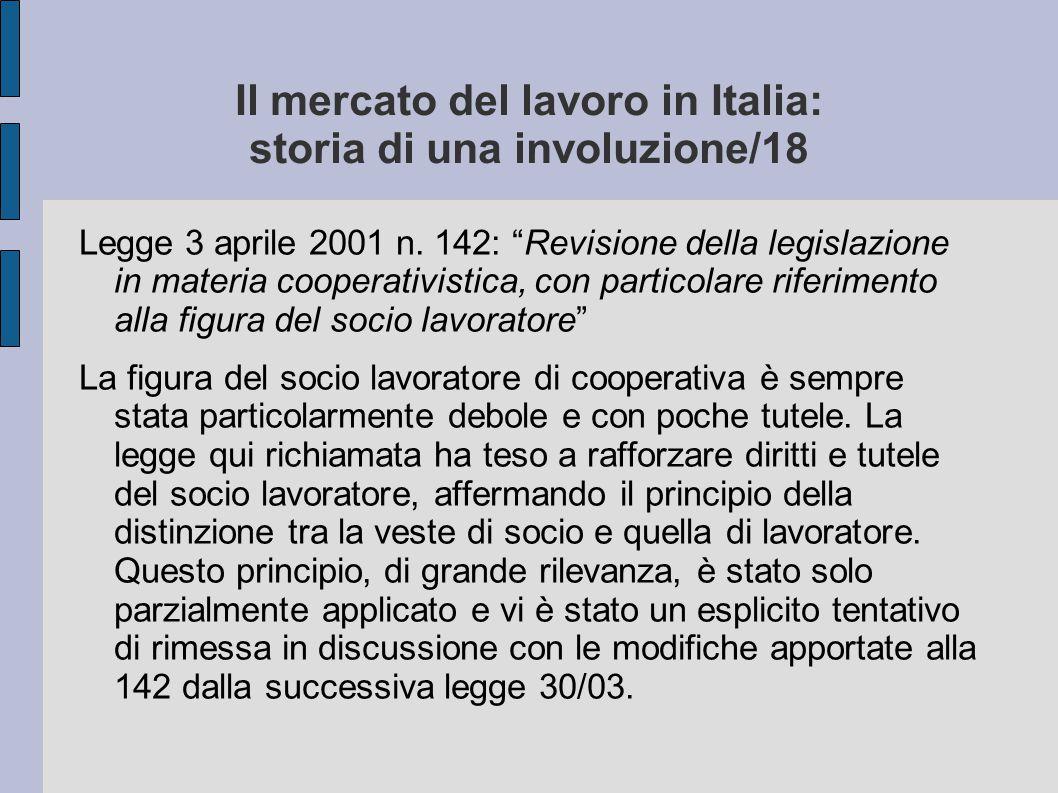 """Il mercato del lavoro in Italia: storia di una involuzione/18 Legge 3 aprile 2001 n. 142: """"Revisione della legislazione in materia cooperativistica, c"""