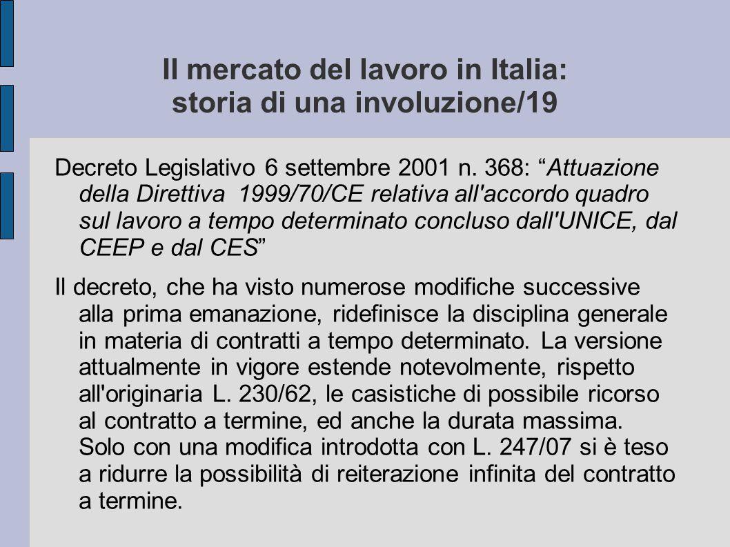 """Il mercato del lavoro in Italia: storia di una involuzione/19 Decreto Legislativo 6 settembre 2001 n. 368: """"Attuazione della Direttiva 1999/70/CE rela"""