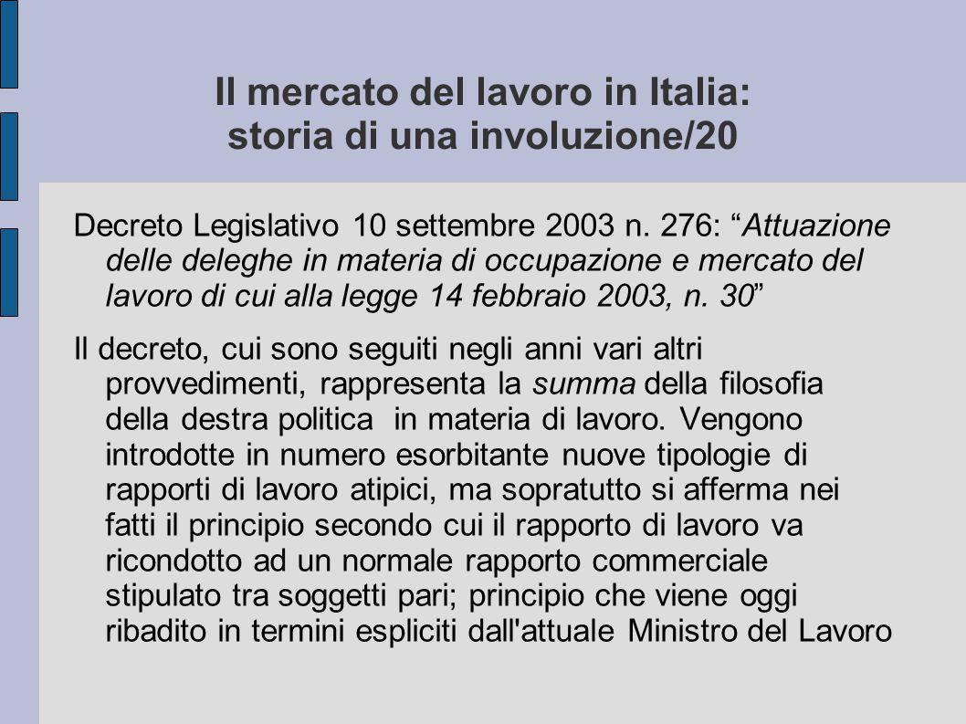 """Il mercato del lavoro in Italia: storia di una involuzione/20 Decreto Legislativo 10 settembre 2003 n. 276: """"Attuazione delle deleghe in materia di oc"""