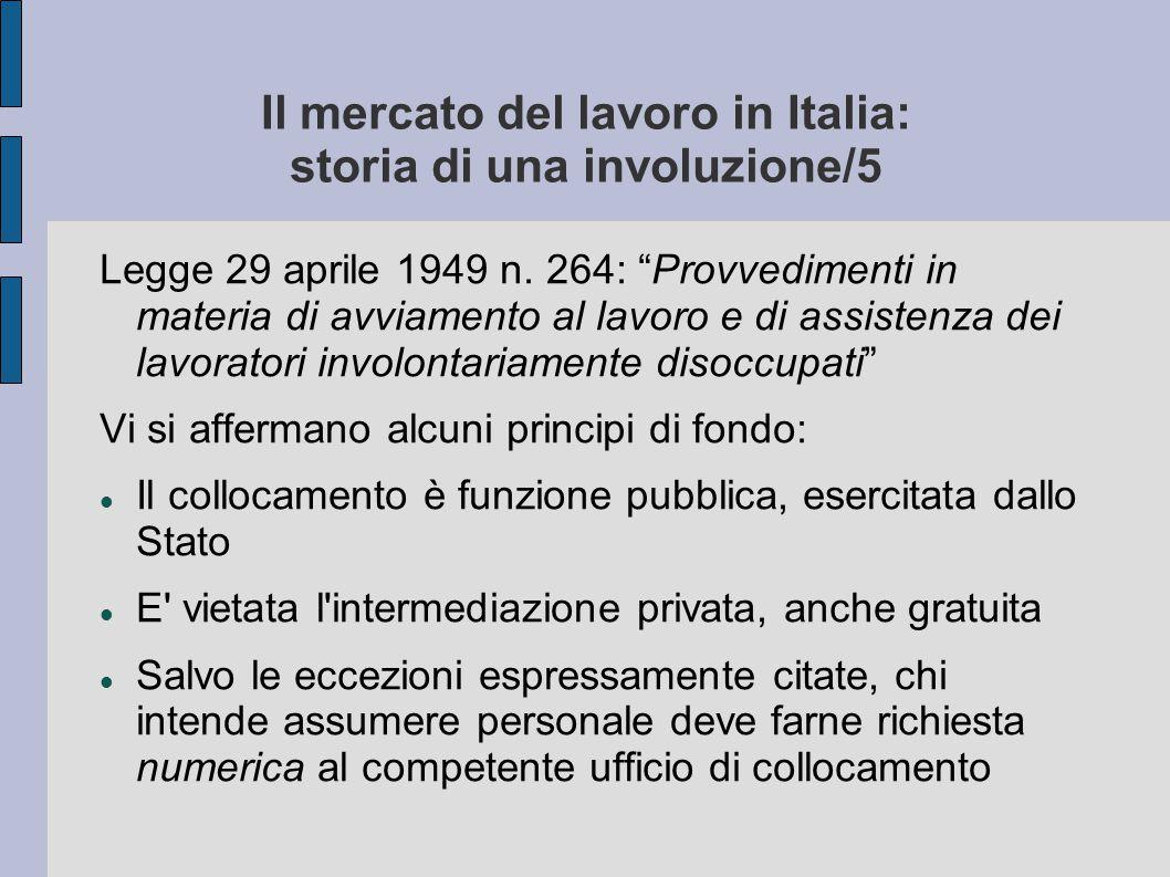 """Il mercato del lavoro in Italia: storia di una involuzione/5 Legge 29 aprile 1949 n. 264: """"Provvedimenti in materia di avviamento al lavoro e di assis"""