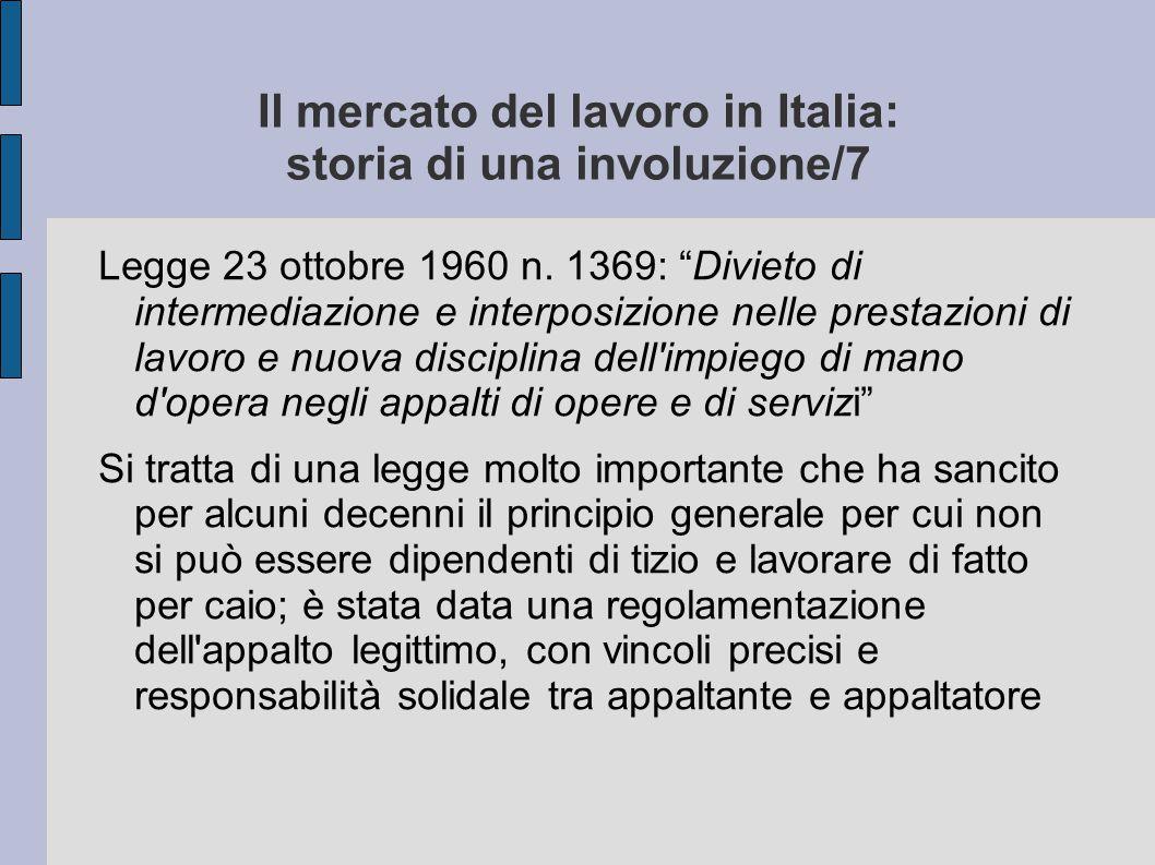 """Il mercato del lavoro in Italia: storia di una involuzione/7 Legge 23 ottobre 1960 n. 1369: """"Divieto di intermediazione e interposizione nelle prestaz"""