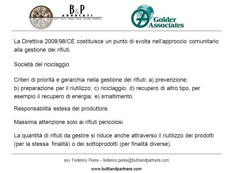 avv. Federico Peres – federico.peres@buttiandpartners.com www.buttiandpartners.com La Direttiva 2008/98/CE costituisce un punto di svolta nell'approcc
