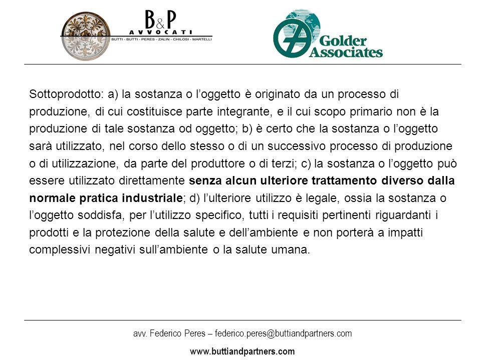 avv. Federico Peres – federico.peres@buttiandpartners.com www.buttiandpartners.com Sottoprodotto: a) la sostanza o l'oggetto è originato da un process