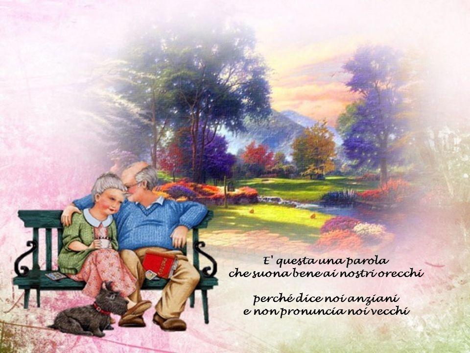 ANZIANI Poesia scritta da un signore anziano. Poesia molto bella e vera, per questo motivo ho deciso di farvela conoscere. www.cassano-addaonmymind.it