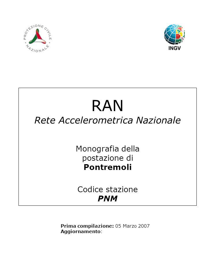 RAN Rete Accelerometrica Nazionale Monografia della postazione di Pontremoli Codice stazione PNM Prima compilazione: 05 Marzo 2007 Aggiornamento: