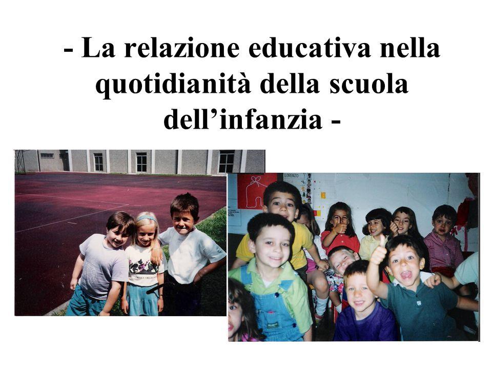 - La relazione educativa nella quotidianità della scuola dell'infanzia -