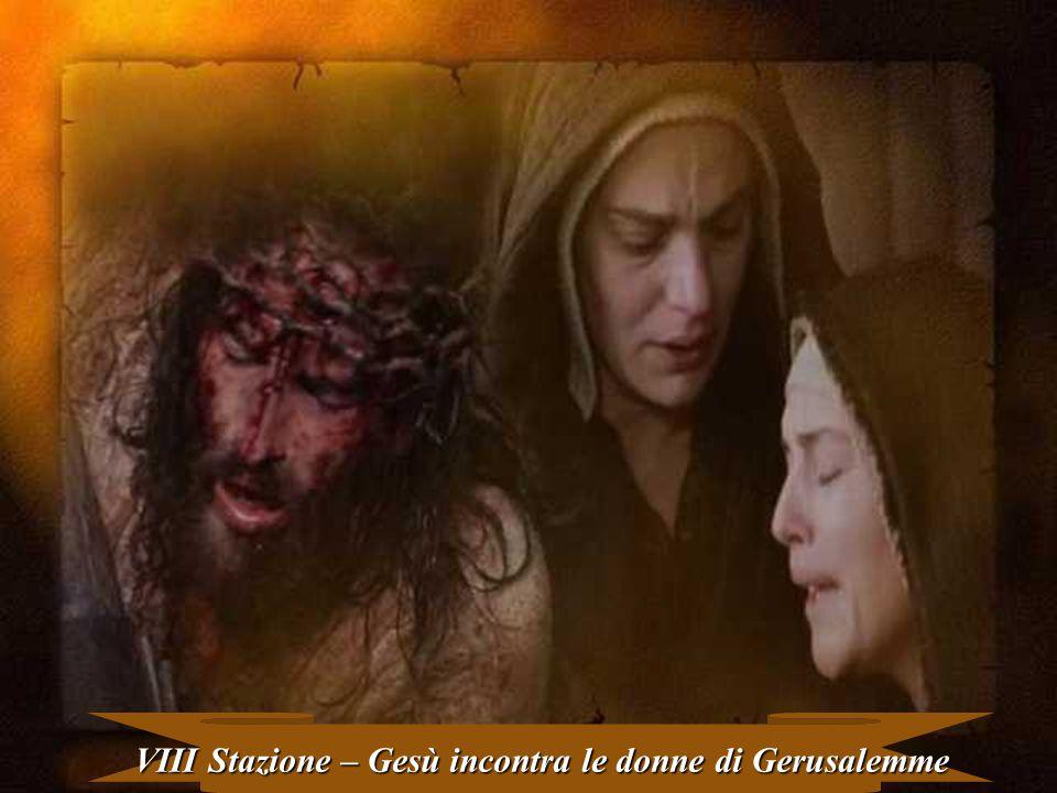 VIII Stazione – Gesù incontra le donne di Gerusalemme