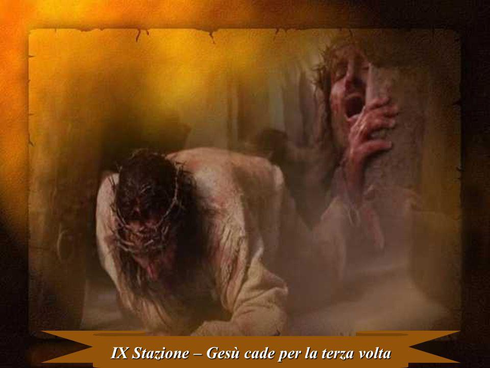 IX Stazione – Gesù cade per la terza volta