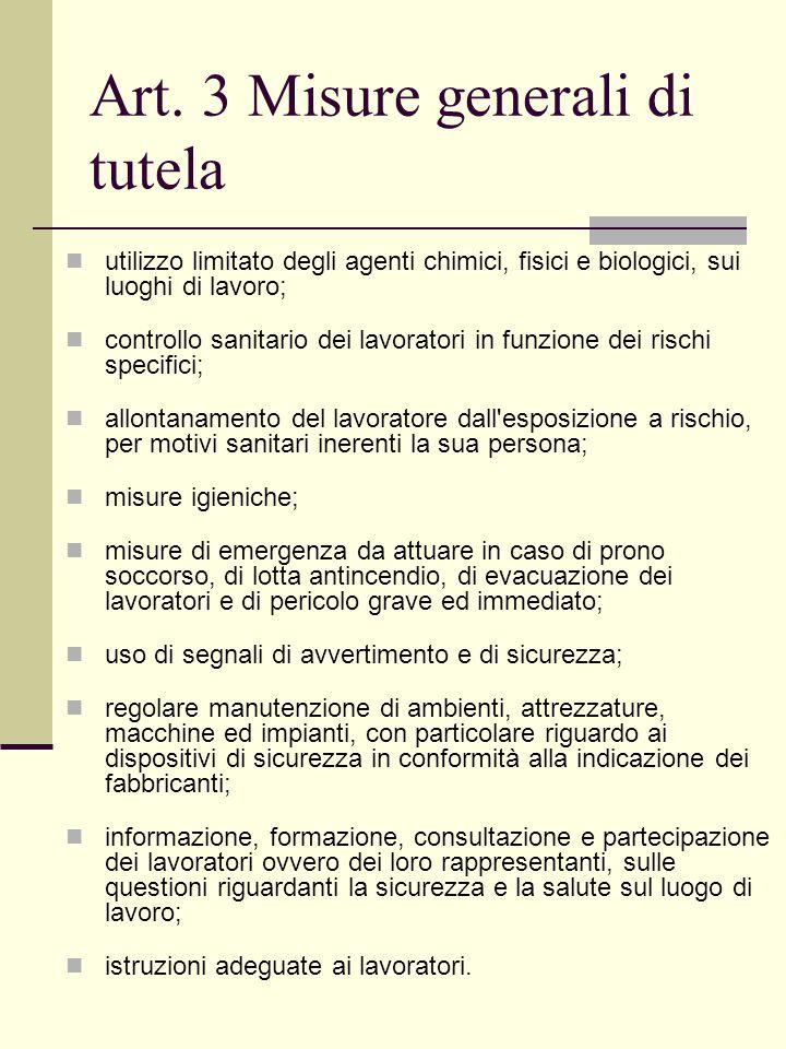 Art. 3 Misure generali di tutela utilizzo limitato degli agenti chimici, fisici e biologici, sui luoghi di lavoro; controllo sanitario dei lavoratori