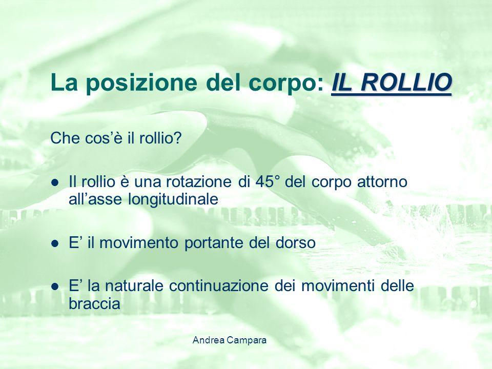 IL ROLLIO La posizione del corpo: IL ROLLIO A Cosa serve il rollio.
