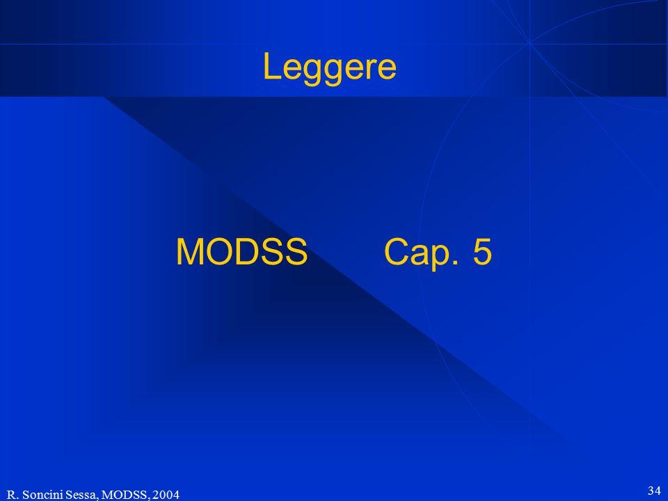 R. Soncini Sessa, MODSS, 2004 34 Leggere MODSS Cap. 5