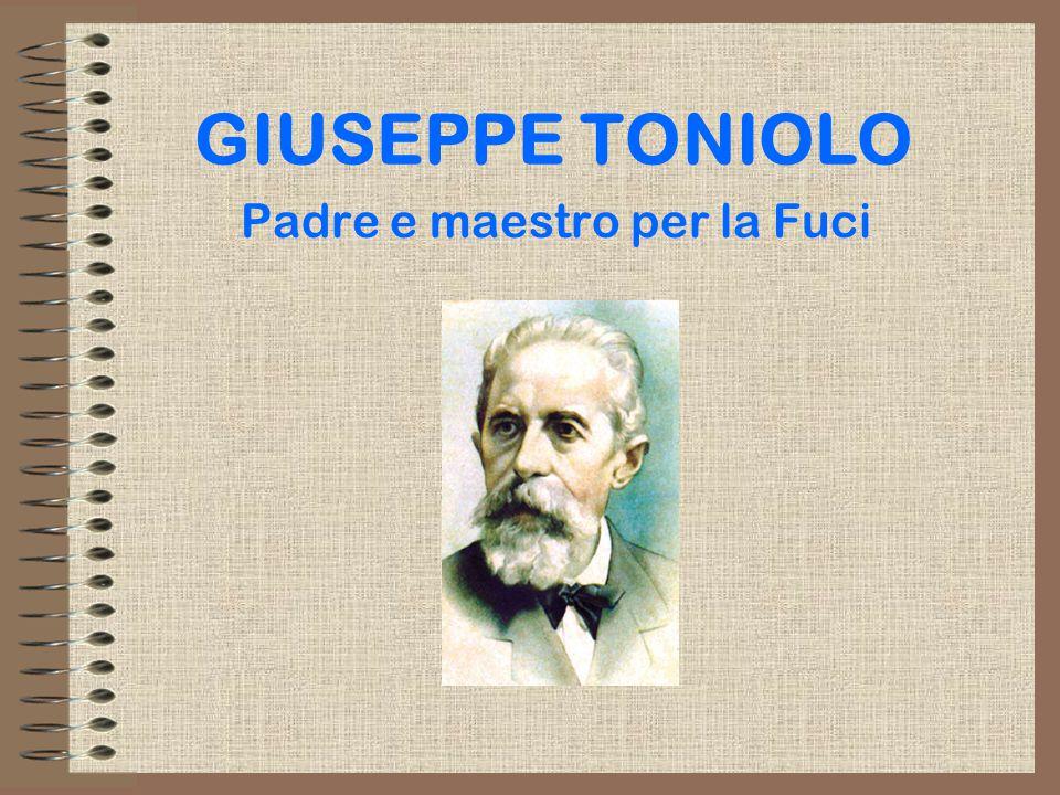 GIUSEPPE TONIOLO Padre e maestro per la Fuci