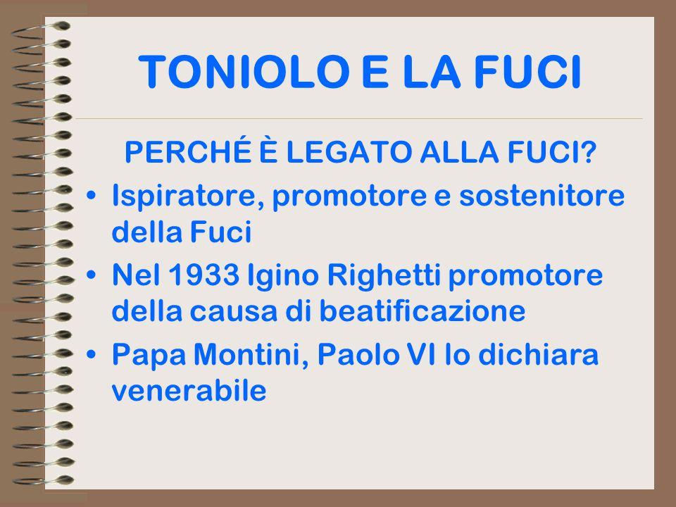 TONIOLO E LA FUCI PERCHÉ È LEGATO ALLA FUCI.