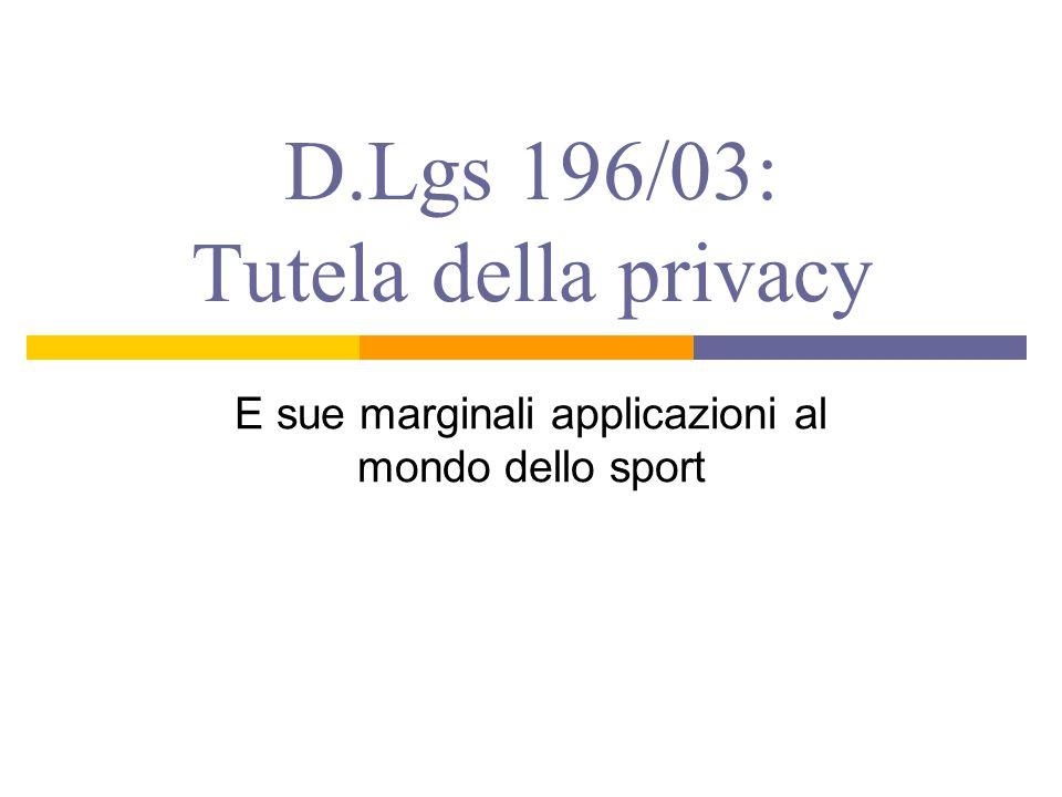 D.Lgs 196/03: Tutela della privacy E sue marginali applicazioni al mondo dello sport