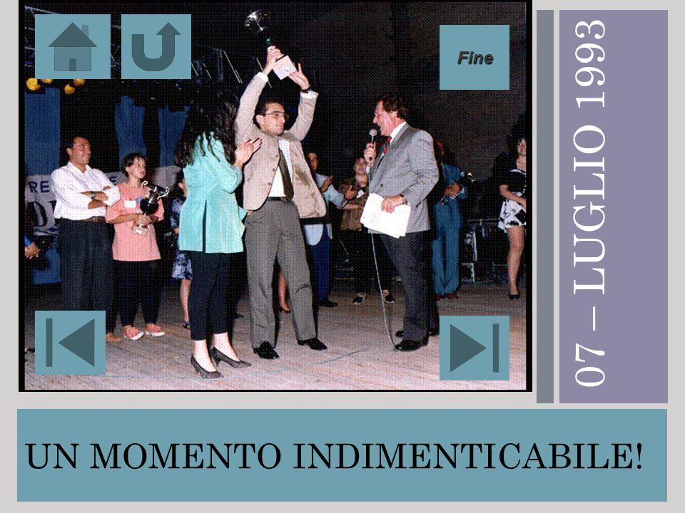UN MOMENTO INDIMENTICABILE! 0 7 – L U G L I O 1 9 9 3