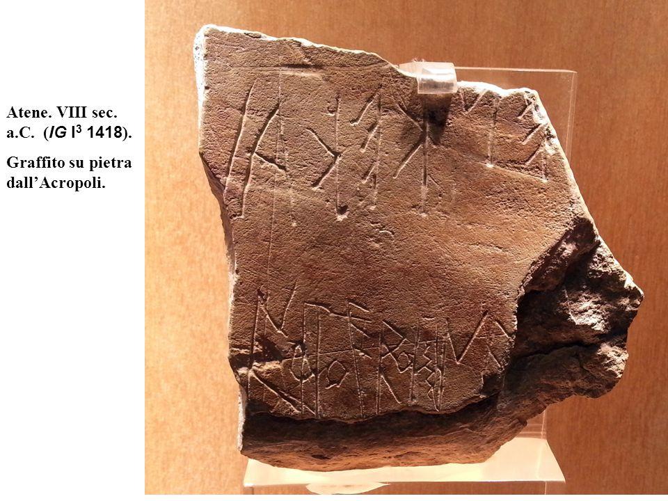 Atene. VIII sec. a.C. ( IG I 3 1418 ). Graffito su pietra dall'Acropoli.