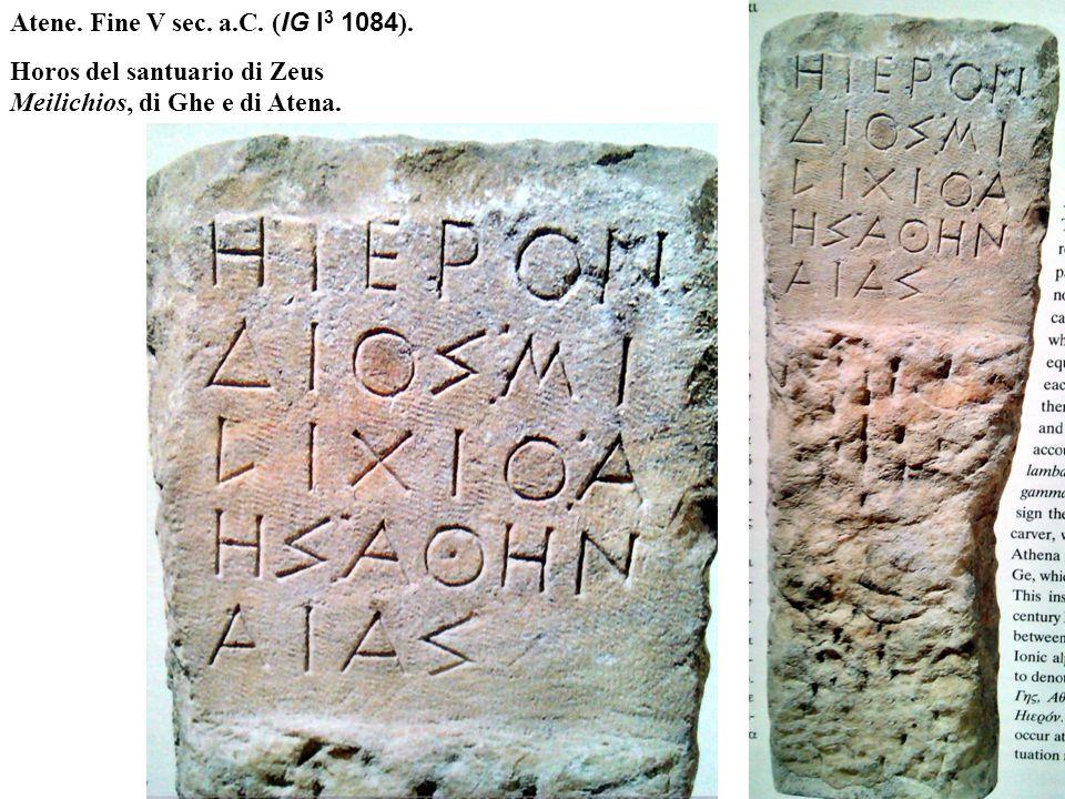 Atene. Fine V sec. a.C. ( IG I 3 1084 ). Horos del santuario di Zeus Meilichios, di Ghe e di Atena.