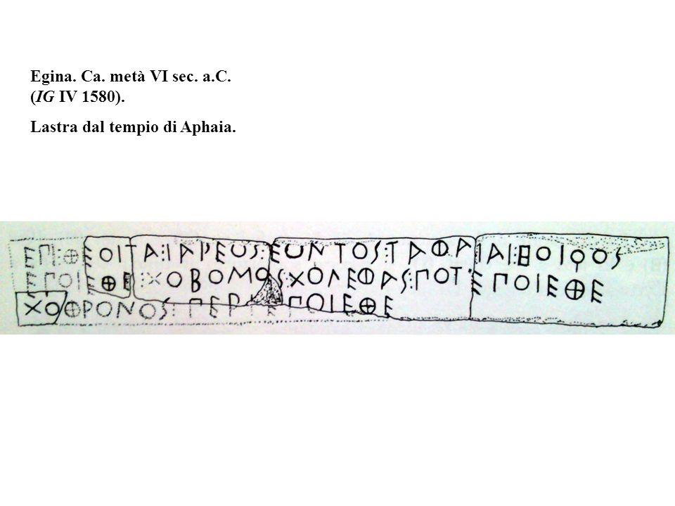 Egina. Ca. metà VI sec. a.C. (IG IV 1580). Lastra dal tempio di Aphaia.