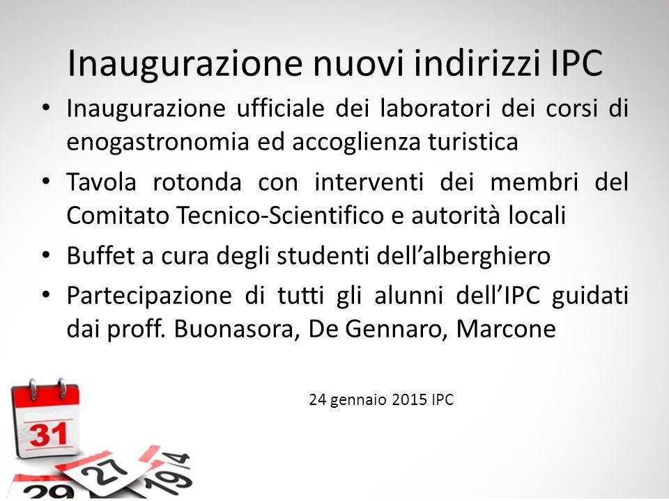 Inaugurazione nuovi indirizzi IPC Inaugurazione ufficiale dei laboratori dei corsi di enogastronomia ed accoglienza turistica Tavola rotonda con inter