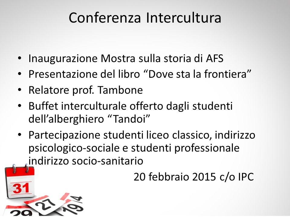 """Conferenza Intercultura Inaugurazione Mostra sulla storia di AFS Presentazione del libro """"Dove sta la frontiera"""" Relatore prof. Tambone Buffet intercu"""