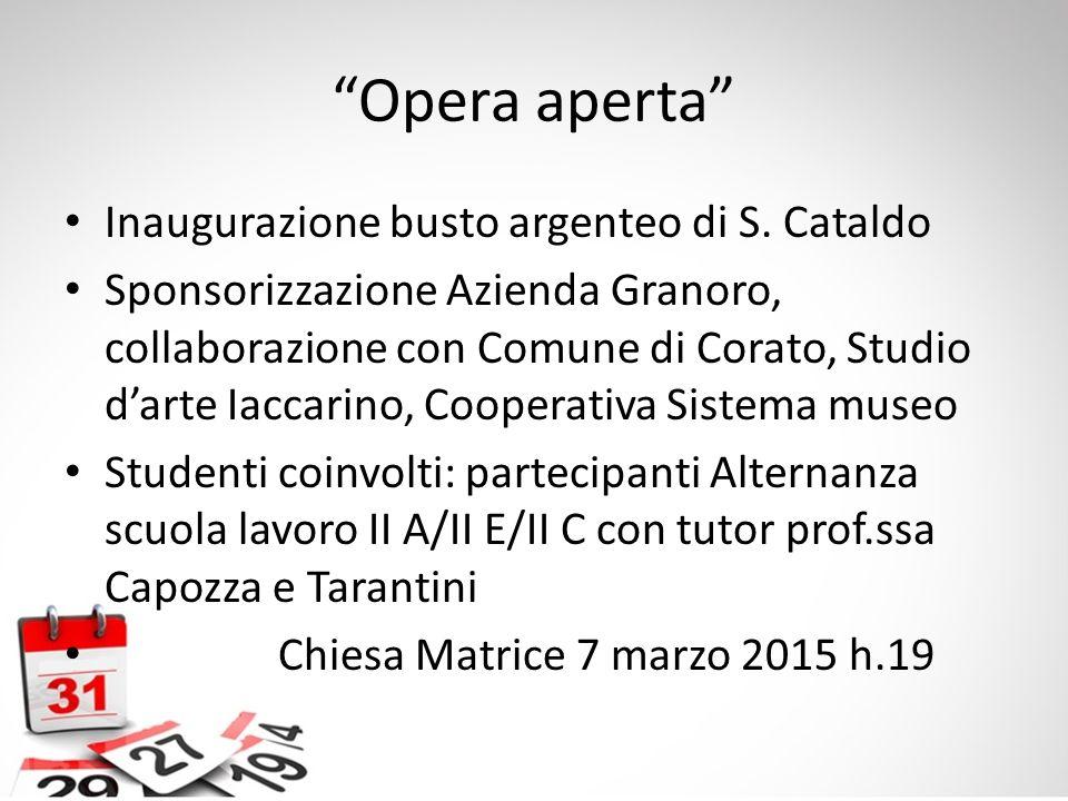 """""""Opera aperta"""" Inaugurazione busto argenteo di S. Cataldo Sponsorizzazione Azienda Granoro, collaborazione con Comune di Corato, Studio d'arte Iaccari"""