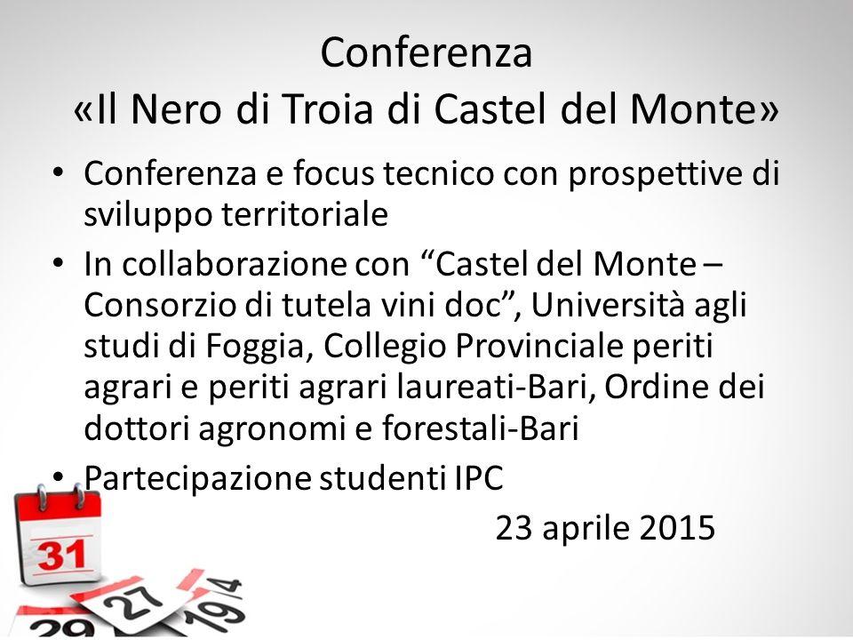"""Conferenza «Il Nero di Troia di Castel del Monte» Conferenza e focus tecnico con prospettive di sviluppo territoriale In collaborazione con """"Castel de"""
