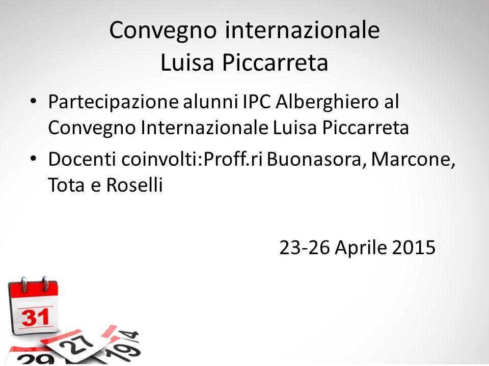 Convegno internazionale Luisa Piccarreta Partecipazione alunni IPC Alberghiero al Convegno Internazionale Luisa Piccarreta Docenti coinvolti:Proff.ri