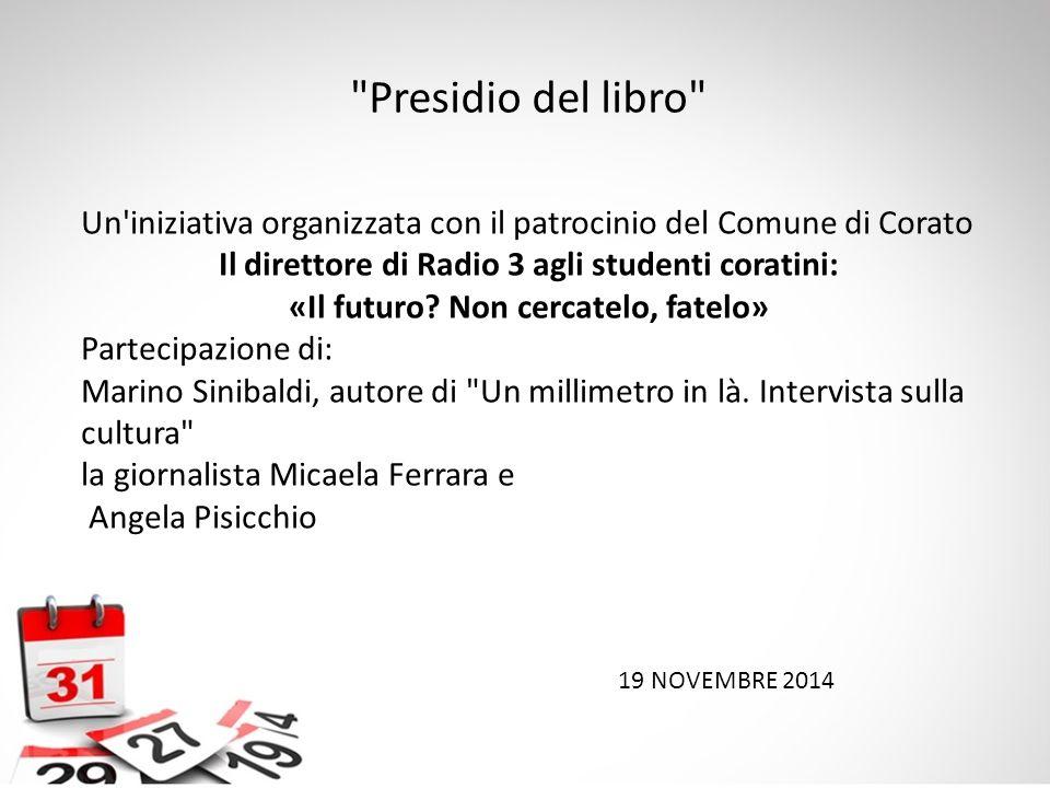 Un'iniziativa organizzata con il patrocinio del Comune di Corato Il direttore di Radio 3 agli studenti coratini: «Il futuro? Non cercatelo, fatelo» Pa