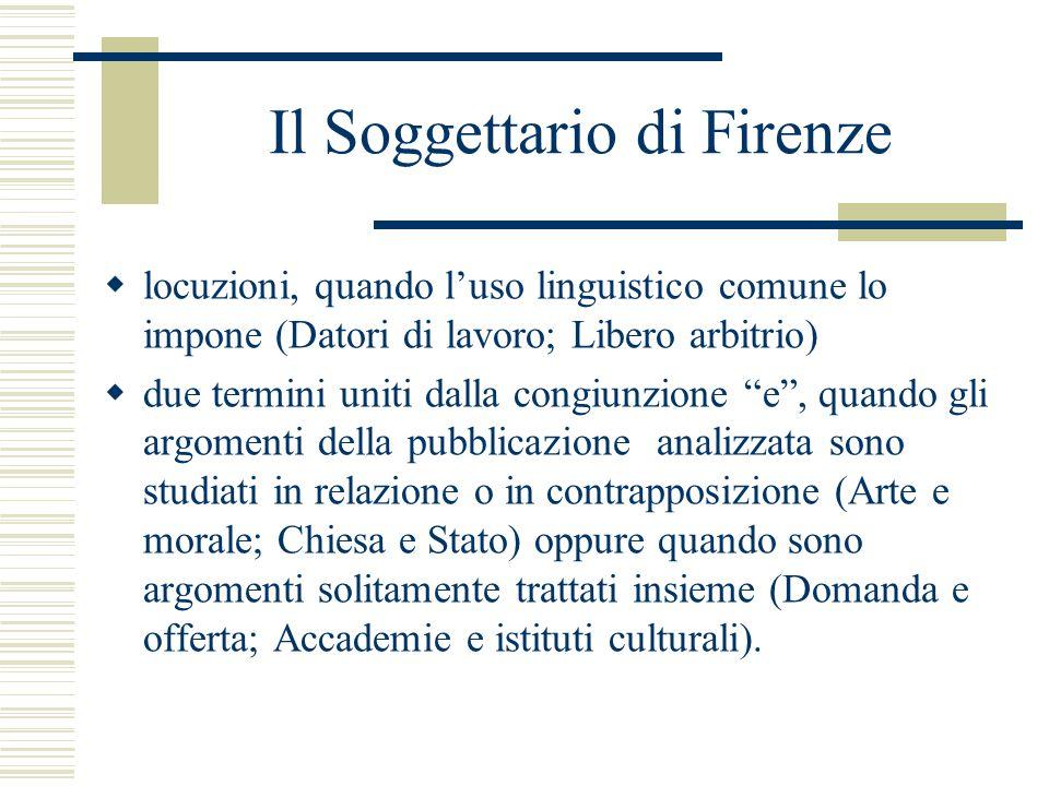 Il Soggettario di Firenze  locuzioni, quando l'uso linguistico comune lo impone (Datori di lavoro; Libero arbitrio)  due termini uniti dalla congiun