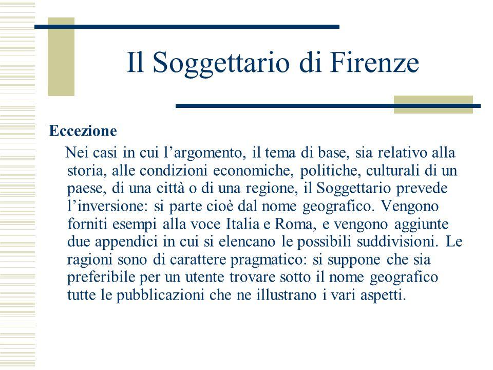 Il Soggettario di Firenze Eccezione Nei casi in cui l'argomento, il tema di base, sia relativo alla storia, alle condizioni economiche, politiche, cul