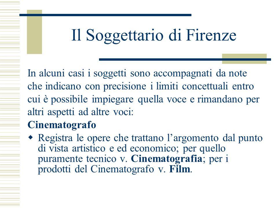 Il Soggettario di Firenze In alcuni casi i soggetti sono accompagnati da note che indicano con precisione i limiti concettuali entro cui è possibile i