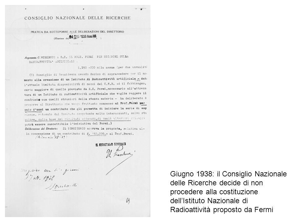 Le Origini dell'Istituto Nel 1937 Fermi propone al CNR la costituzione di un Istituto Nazionale di Radioattività
