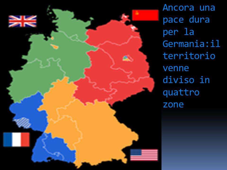Ancora una pace dura per la Germania:il territorio venne diviso in quattro zone Criminali e ufficiali nazisti vennero processati