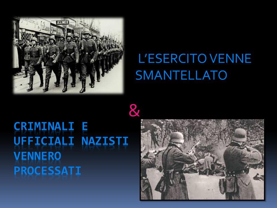 L'ESERCITO VENNE SMANTELLATO &