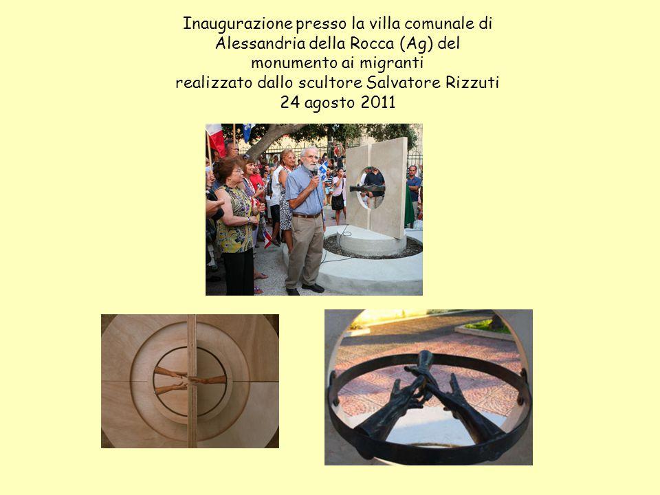 Inaugurazione presso la villa comunale di Alessandria della Rocca (Ag) del monumento ai migranti realizzato dallo scultore Salvatore Rizzuti 24 agosto