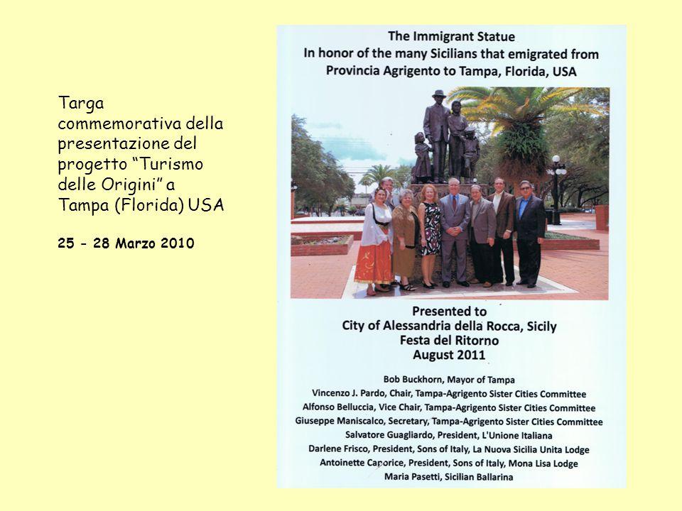 """Targa commemorativa della presentazione del progetto """"Turismo delle Origini"""" a Tampa (Florida) USA 25 - 28 Marzo 2010"""