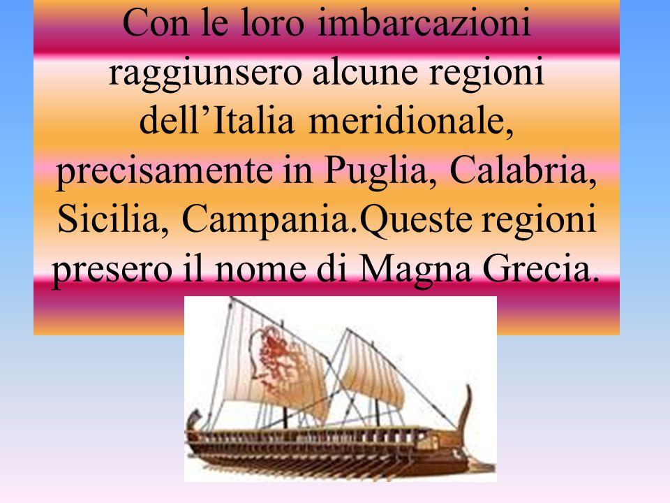Con le loro imbarcazioni raggiunsero alcune regioni dell'Italia meridionale, precisamente in Puglia, Calabria, Sicilia, Campania.Queste regioni preser