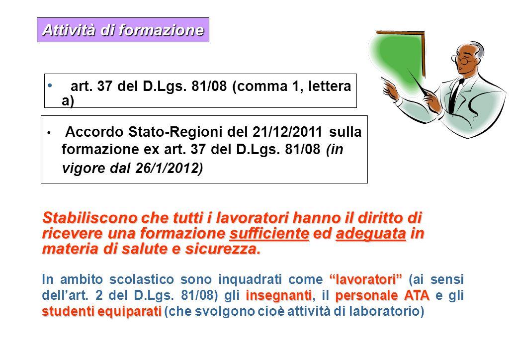 art. 37 del D.Lgs. 81/08 (comma 1, lettera a) Accordo Stato-Regioni del 21/12/2011 sulla formazione ex art. 37 del D.Lgs. 81/08 (in vigore dal 26/1/20
