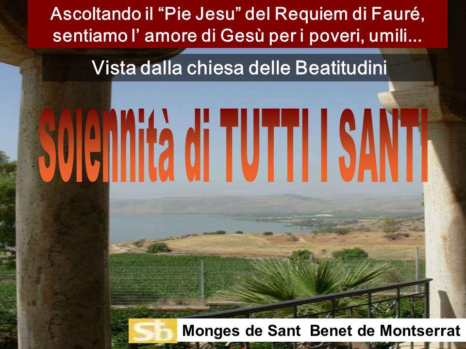 Ascoltando il Pie Jesu del Requiem di Fauré, sentiamo l' amore di Gesù per i poveri, umili...