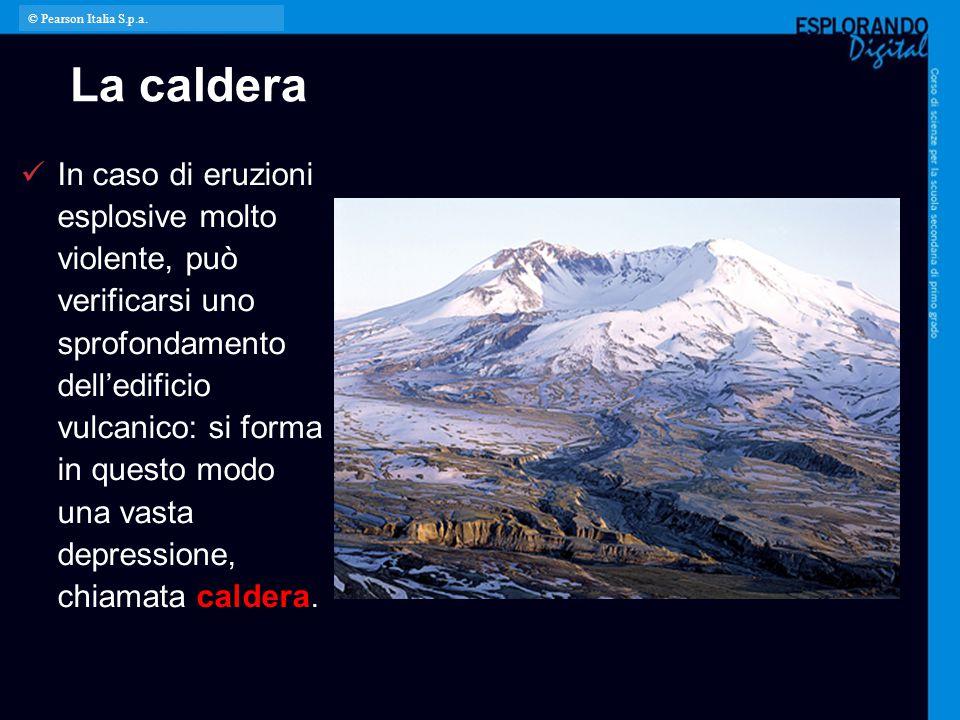 La caldera In caso di eruzioni esplosive molto violente, può verificarsi uno sprofondamento dell'edificio vulcanico: si forma in questo modo una vasta
