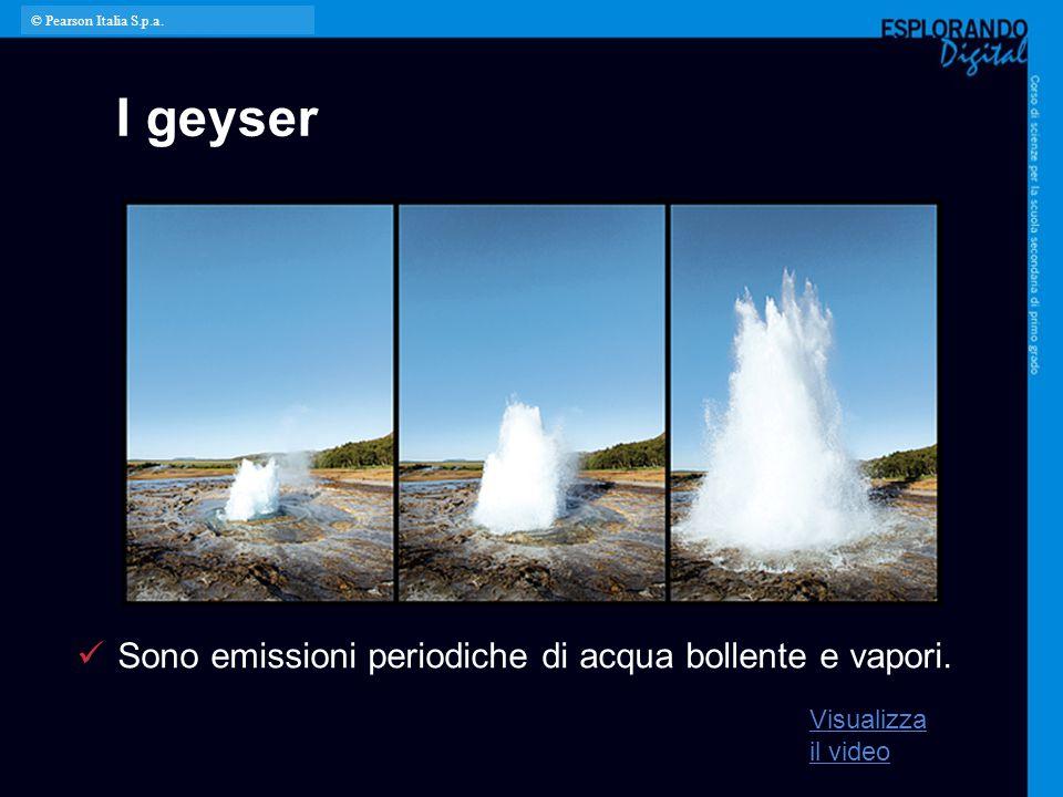 I geyser Sono emissioni periodiche di acqua bollente e vapori. Visualizza il video © Pearson Italia S.p.a.